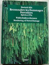 Reconnaitre Les Dommages Forestiers - Epicea et Pin HANISCH & KILZ éd Ulmer 1990