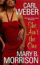 She Ain't the One by Carl Weber and Mary B. Morrison (2009, Paperback) FF2160