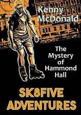 SK8 FIVE ADVENTURES: THE MYSTERY OF HAMMOND HALL (INLINE SKATING, ROLLERBLADING)