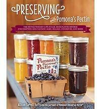 Preserving with Pomona's Pectin: The Revolutionary Low-Sugar, High-Flavor...