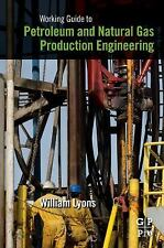 Working Guide to Petroleum and Natural Gas Production Engineering by William...