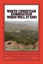 White Christian Domination When Will It End by Ray House (2014, Paperback)