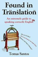 Found in Translation: An Extremely Guide to Speaking Correctly English