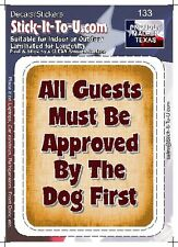 All Guest Must Be Approved By the Dog – Decal Sticker Pet