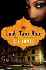 The Last Taxi Ride by A. X. Ahmad (2014, Hardcover)