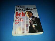 Franz Beckenbauer Ich wie es wirklich war