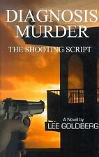 Diagnosis Murder: The Shooting Script No. 3 by Lee Goldberg (2004, Hardcover,...