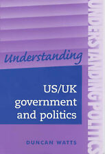 Understanding Us/UK Government and Politics: A Comparative Guide by Duncan...