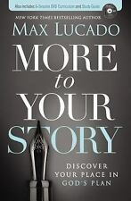 More to Your Story : Discover Your Place in God's Plan by Max Lucado (2016,...