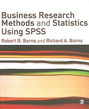 Business Research Methods and Statistics Using SPSS by Robert P. Burns and...