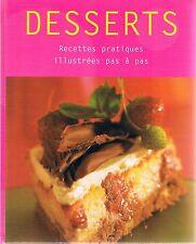 DESSERTS Recettes pratiques - Editions Parragon