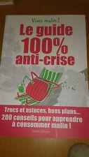 Le guide 100% Crise - TRUCS ET ASTUCES - Collectif