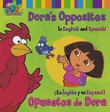 Dora's Opposites/Opuestos de Dora: In English and Spanish!/En Ingles y en Espan