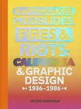 2014-11-30, Earthquakes, Mudslides, Fires & Riots: California and Graphic Design