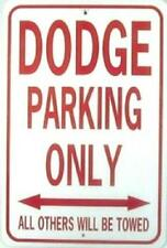 DODGE PARKING ONLY 12X18 Aluminum Car Sign Won't rust or fade
