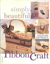 Simply Beautiful Ribboncraft - 50 quick-easy-stylish ribbon projects, PB