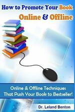 How to Promote Your Book Online and Offline Vol 1 : Online and Offline...