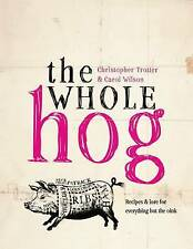 The Whole Hog: Recipes and Lore for Everything But the Oink-ExLibrary