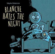 Blanche Hates the Night by Sibylle Delacroix (2016, Picture Book)