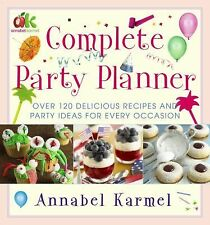 Complete Party Planner : Over 120 Delicious Recipes and Party Ideas for Every...