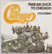"7"" Chicago Take Me Back To Chicago / Policeman CBS 70`s"