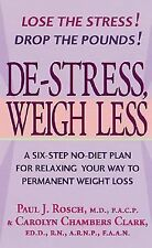 De-Stress, Weigh Less: A Six-Step No-Diet Plan For Relaxing Your Way To Permanen