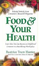 Food and Your Health : Learn How You Can Become an Enlightened Consumer in a...