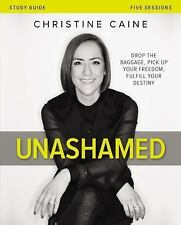 Unashamed Study Guide : Drop the Baggage, Pick up Your Freedom, Fulfill Your De…