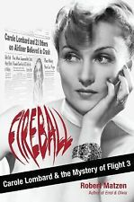 NEW - Fireball: Carole Lombard and the Mystery of Flight 3
