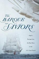 The Barque of Saviors: Eagle's Passage from the Nazi Navy to the U.S. -ExLibrary