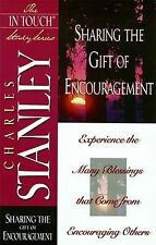 Sharing the Gift of Encouragement : Experience the Many Blessings That Come from