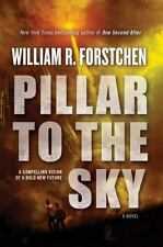 PILLAR TO THE SKY (9780765334381) - WILLIAM R. FORSTCHEN (HARDCOVER) NEW