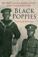 Black Poppies: Britain's Black Community and the Great War, Bourne, Stephen, New