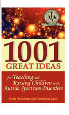 1001 Great Ideas for Teaching and Raising Children with Autism Spectrum Disorder