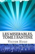 Les Miserables, Tome I Fantine by Victor Hugo (2014, Paperback)