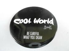 VINTAGE PINBACK BUTTON #58-012 - COOL WORLD - BE CAREFUL WHAT YOU DRAW