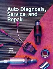 Auto Diagnosis, Service, and Repair by Stockel, Martin W., Stockel, Martin T.,
