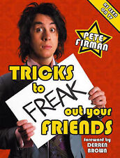 Tricks to Freak Out Your Friends, Pete Firman