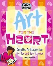 Girl Zone: Art for the Heart : Creative Art Expression for You and Your...