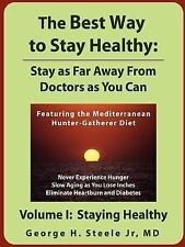 The Best Way to Stay Healthy : Stay As Far Away from Doctors As You Can by...
