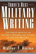 Today's Best Military Writing : The Finest Articles on the Past, Present, and...