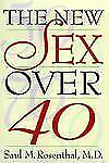 The New Sex over 40 by Saul M. Rosenthal (1999, Paperback)