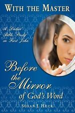 With the Master : Before the Mirror of God's Word by Susan J. Heck (2013,...