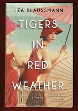 Tigers in Red Weather by Liza Klaussmann (2012, Hardcover)