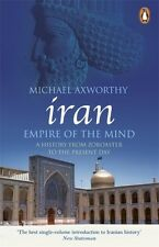 Iran: Empire of the Mind: A History from Zoroaster to the Present Day (Paperbac.