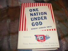 One Nation Under God ROBERT GORDON SMITH Young Americans Riding Into History