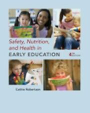 Safety Nutrition And Health In Early Education by Cathie Robertson