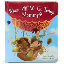 Where Will We Go Today, Mommy by Rosalind Avis (2016, Board Book)