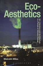 Eco-Aesthetics : Art, Literature and Architecture in a Period of Climate...