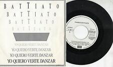 FRANCO BATTIATO in SPAGNOLO disco 45 MADE in SPAIN Yo quiero verte danzar PROMO